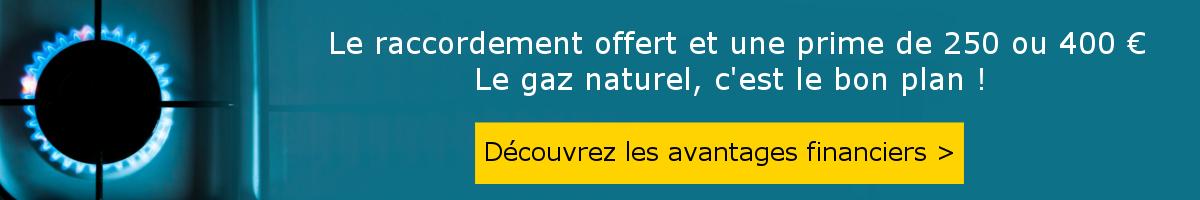raccordement offert et prime de 250 ou 400 €sur le gaz
